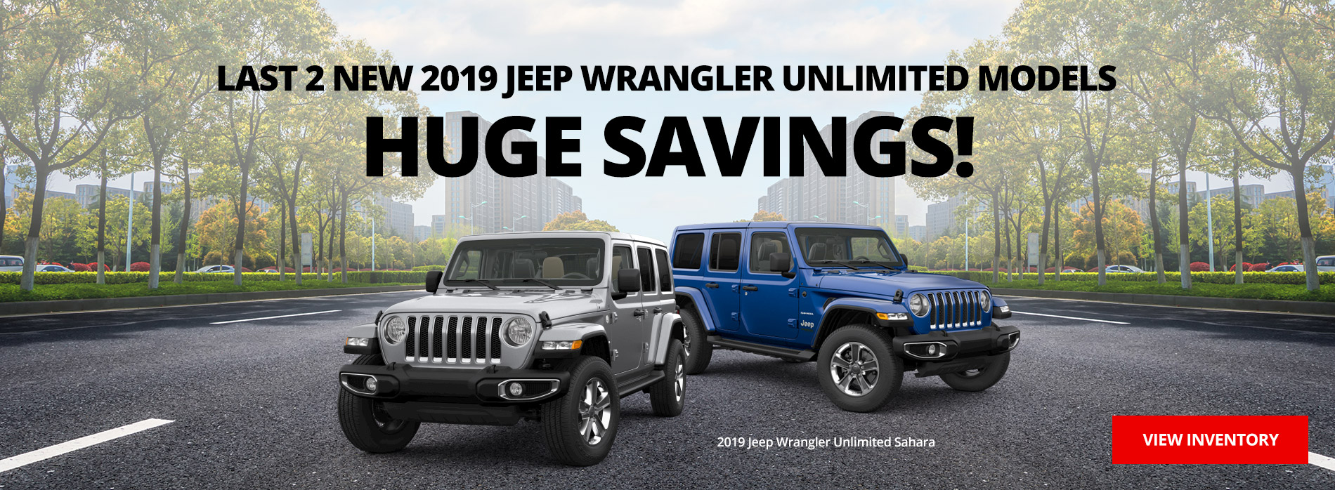 Last 2 New 2019 Jeep Wrangler Unlimited Models